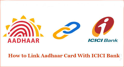 How to Link Aadhaar Card With ICICI Bank Account