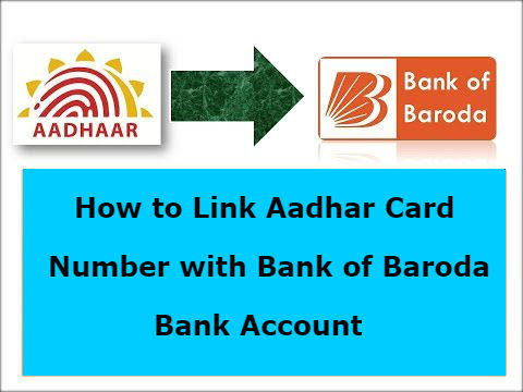 link Aadhar Card with Bank of Baroda Bank Account